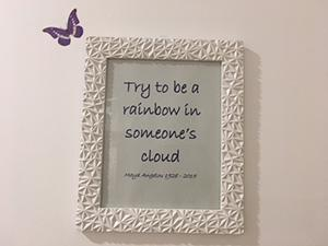 Wall art - Try to be a rainbow in someone's cloud (Maya Angelou quote)