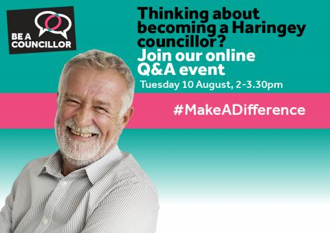 Thinking of becoming a Haringey councillor? Join our online Q&A event - Tuesday 10 August, 2-3.30pm. #MakeADifference