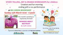 Drama Train - Bonkers about Beetroot children's event at the Big Green Bookshop. Sunday 25 March, 10am.