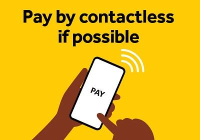 Pay by contactless if possible